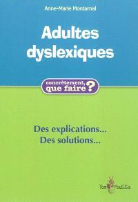 Adultes dyslexiques : des explications et des solutions