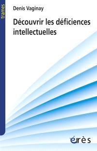 Découvrir les déficiences intellectuelles