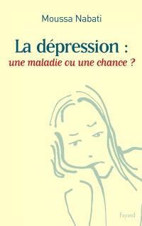 La femme déprimée : la dépression, une maladie ou une chance ?
