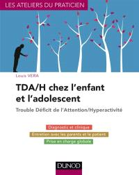 TDA-H chez l'enfant et l'adolescent : trouble déficit de l'attention-hyperactivité : du diagnostic au traitement