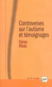 Controverses sur l'autisme et témoignages