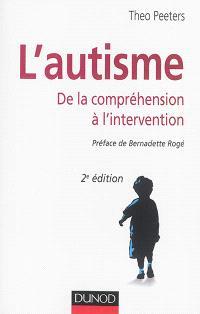 L'autisme : de la compréhension à l'intervention