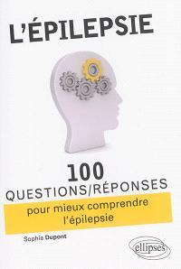 L'épilepsie : 100 questions-réponses pour mieux comprendre l'épilepsie