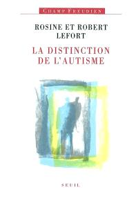 La distinction de l'autisme