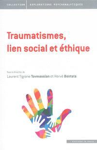 Le traumatisme dans tous ses éclats. Volume 3, Traumatismes, lien social et éthique