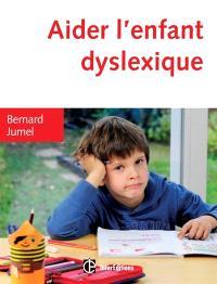 Aider l'enfant dyslexique