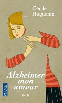 Alzheimer mon amour : récit