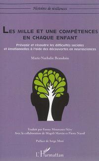 Les mille et une compétences en chaque enfant : prévenir et résoudre les difficultés sociales et émotionnelles à l'aide des découvertes en neurosciences