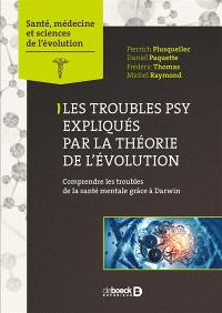 Les troubles psy expliqués par la théorie de l'évolution : comprendre les troubles de la santé mentale grâce à Darwin