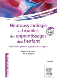 Neuropsychologie et troubles des apprentissages chez l'enfant : du développement typique aux dys-