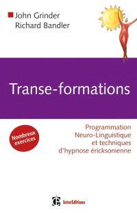 Transe-formations : programmations neuro-linguistiques et techniques d'hypnose éricksonienne