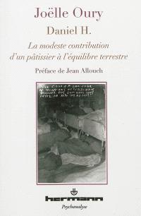 Daniel H. : la modeste contribution d'un pâtissier à l'équilibre terrestre