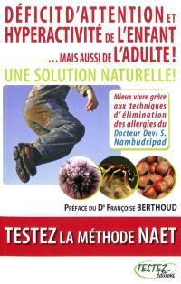 Déficit d'attention et hyperactivité de l'enfant... mais aussi de l'adulte ! : une solution naturelle ! : testez la méthode NAET