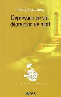 Dépression de vie, dépression de mort : les paliers de la conflictualité dépressive chez l'enfant et ses parents