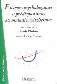 Facteurs psychologiques et prédispositions à la maladie d'Alzheimer