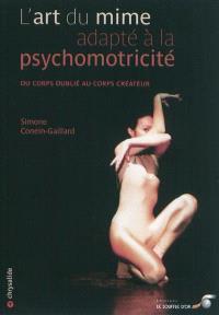 L'art du mime adapté à la psychomotricité : du corps oublié au corps créateur