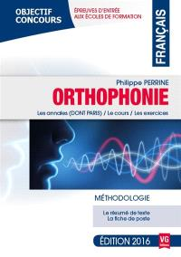 Orthophonie, français : méthodologie, épreuves d'entrée aux écoles de formation : les annales (dont Paris), le cours, les exercices