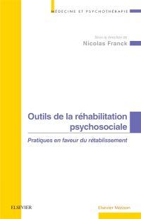 Outils de la réhabilitation psychosociale : pratiques en faveur du rétablissement