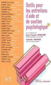 Outils pour les entretiens d'aide et de soutien psychologique. Volume 1