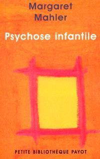 Psychose infantile : symbiose humaine et individuation