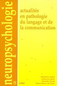 Actualités en pathologie du langage et de la communication