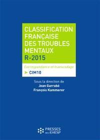 Classification française des troubles mentaux R-2015 : correspondance et transcodage CIM10