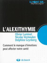 L'alexithymie : comment le manque d'émotions peut affecter notre santé
