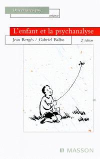 L'enfant et la psychanalyse : nouvelles perspectives