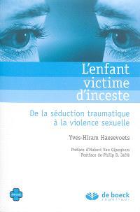 L'enfant victime d'inceste : de la séduction traumatique à la violence sexuelle