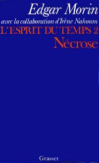 L'Esprit du temps. Volume 2, La Nécrose