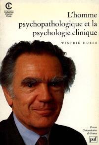 L'homme psychopathologique et la psychologie clinique