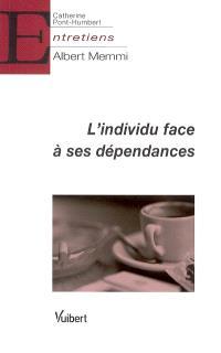 L'individu face à ses dépendances