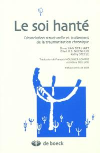 Le soi hanté : dissociation structurelle et traitement de la traumatisation chronique