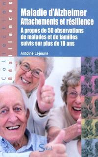 Maladie d'Alzheimer : attachements et résiliences