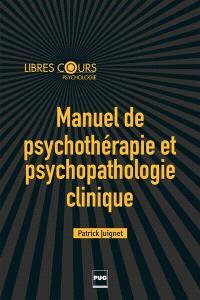 Manuel de psychothérapie et psychopathologie clinique : enfants, adolescents, adultes