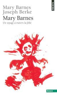 Mary Barnes : un voyage à travers la folie