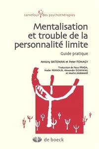 Mentalisation et trouble de la personnalité limite : guide pratique
