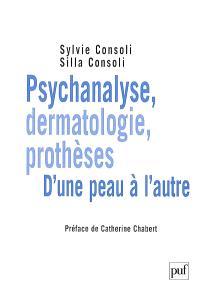 Psychanalyse, dermatologie, prothèses : d'une peau à l'autre