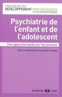 Psychiatrie de l'enfant et de l'adolescent : une approche basée sur les preuves