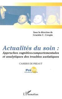 Actualités du soin : approches cognitivo-comportementales et analytiques des troubles autistiques