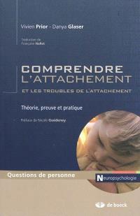 Comprendre l'attachement et les troubles de l'attachement : théorie, preuve et pratique