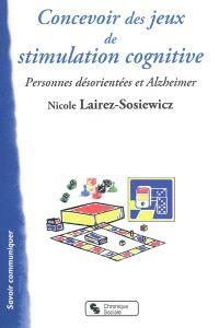 Concevoir des jeux de stimulation cognitive : personnes désorientées et Alzheimer