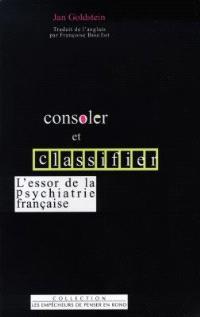 Consoler et classifier : l'essor de la psychiatrie française