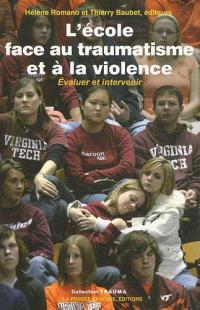 L'école face au traumatisme et à la violence : évaluer et intervenir