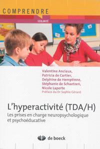 L'hyperactivité (TDA-H) : les prises en charge neuropsychologique et psychoéducative