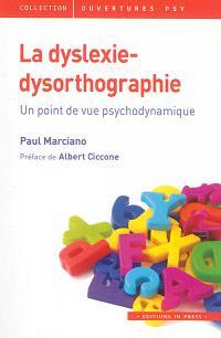 La dyslexie-dysorthographie : un point de vue psychodynamique