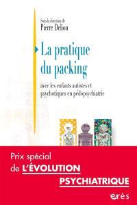 La pratique du packing avec les enfants autistes et psychotiques en pédopsychiatrie