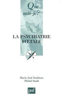 La psychiatrie foetale