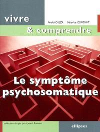Le symptôme psychosomatique : un langage du corps à décoder