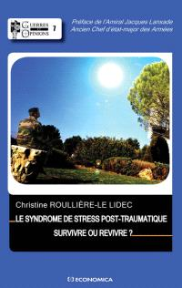 Le syndrome de stress post-traumatique : survivre ou revivre ?